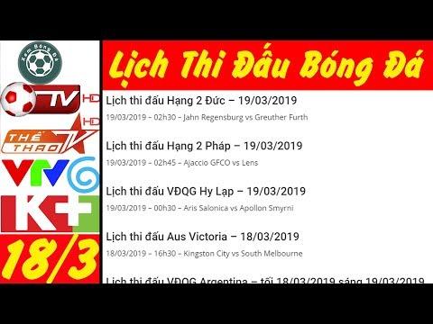 Lịch thi đấu bóng đá hôm nay 18/3★Trực tiếp bóng đá hôm nay trên VTV6 và K+ HD @ vcloz.com
