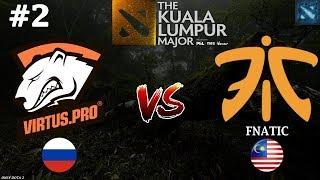 Virtus.Pro vs Fnatic #2 (BO3) | The Kuala Lumpur Major