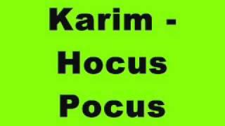 Karim - Hocus Pocus