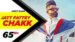 Amrit Maan   Jatt Fattey Chakk (Official Video)   Desi Crew   Latest Punjabi Songs 2019
