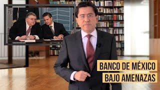 Banco de México bajo amenazas