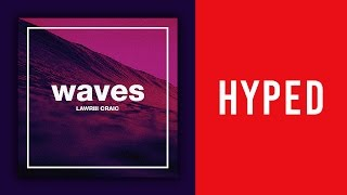"Lawriii Craic - Waves (Official Audio) ""DOPE"""