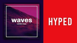 "Lawriii Craic - Waves (Official Audio) ""DOPE"""