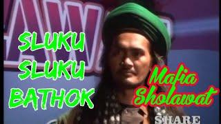SLUKU - SLUKU BATHOK GUS ALI GONDRONG MAFIA SHOLAWAT Video