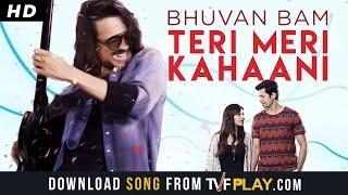 Nonton Bhuvan Bam  Teri Meri Kahaani   Official Music Video   Film Subtitle Indonesia Streaming Movie Download