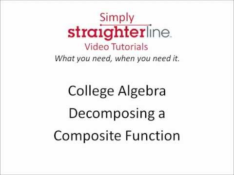 decompose - Learn How to Decompose a Composite Function in this College Algebra tutorial. Watch and learn now! Then take an online College Algebra course at StraighterLi...