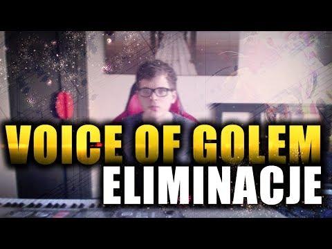VOICE OF GOLEM - ELIMINACJE