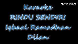 Iqbaal Ramadhan - Rindu Sendiri (OST DILAN 1990) Karaoke Lirik