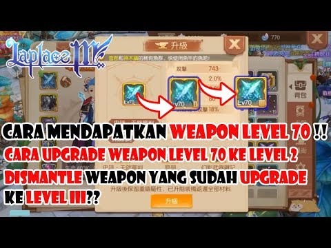 Laplace M. CARA MENDAPATKAN WEAPON LEVEL 70 & UPGRADE KE LEVEL 2 #Sharing