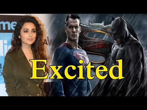 Parineeti Chopra Excited To Watch Batman V Superma
