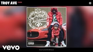 Troy Ave - Pain (Audio)