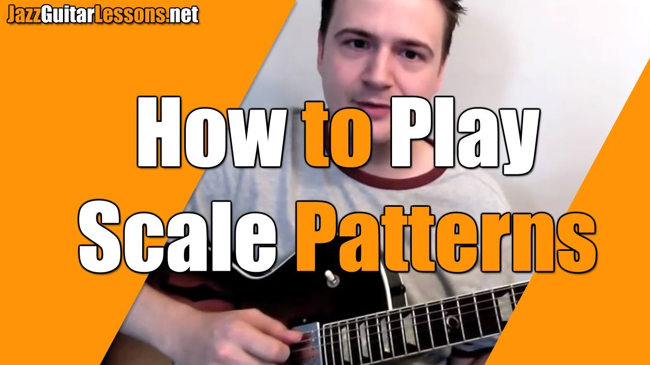 Jazz Guitar: How to Play Scale Patterns (some tips on technique) – Jazz Guitar Lesson