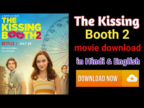 How to download The Kissing Booth 2 in hindi and english | The kissing booth 2 movie download hindi