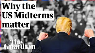 What are the US midterms and why do they matter?