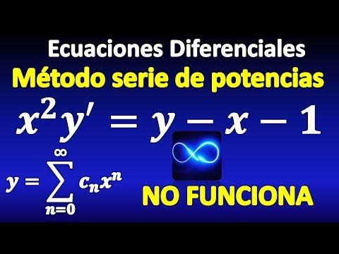 07. Ecuaciones Diferenciales, método de Series de Potencias, EJEMPLO DONDE NO FUNCIONA