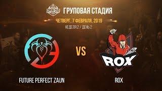 LCL OC 2019: Групповая стадия. FPZ vs ROX | Неделя 2, День 2 / LCL