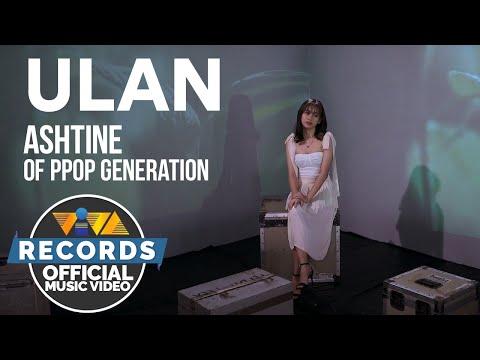ULAN - Ashtine of PPOP Generation [Official Music Video]
