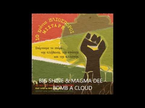11 BIG SHINE & MAGMA DEE bomb a cloud 10 years iliosporoi mixtape (видео)