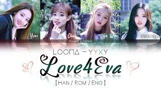 Video LOONA YYXY - Love4Eva (ft. Grimes) LYRICS [Color Coded Han/Rom/Eng] (LOOΠΔ/이달의 소녀/yyxy) MP3, 3GP, MP4, WEBM, AVI, FLV Juni 2018