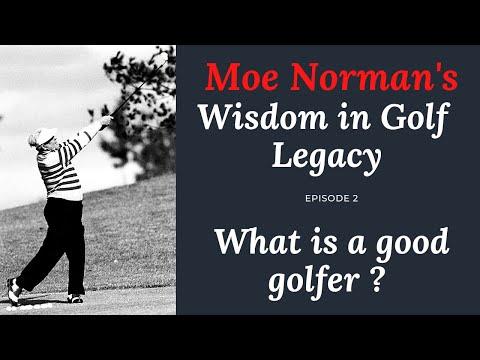 MOE NORMAN'S ETERNAL WISDOM - WISDOM IN GOLF LEGACY EPISODE 2 - GOLF LESSON
