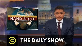 Video Trump Abroad: Oh, the Places Those Tiny Hands Will Go!: The Daily Show MP3, 3GP, MP4, WEBM, AVI, FLV April 2019