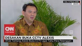 Video Ahok Pernah Minta CCTV Hotel Alexis Dibuka MP3, 3GP, MP4, WEBM, AVI, FLV Januari 2019