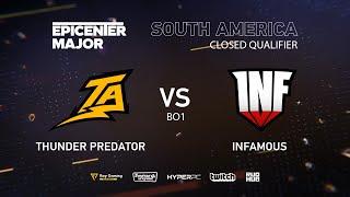 Infamous vs Thunder Predator, EPICENTER Major 2019 SA Closed Quals , bo1 [Eiritel]
