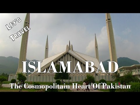 Let's Travel: Islamabad - The Cosmopolitan Heart of Pakistan