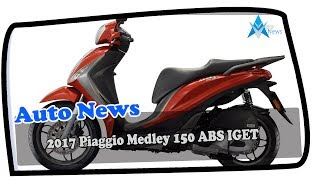 10. HOT NEWS 2017 Piaggio Medley 150 ABS IGET