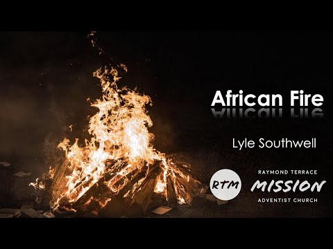 African Fire - Pr Lyle Southwell | RTM Church 27 Feb 2021