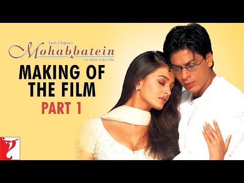 Making Of The Film - Part 1 | Mohabbatein | Amitabh Bachchan | Shah Rukh Khan | Aishwarya Rai