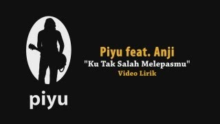 Video Piyu feat Anji - Kutak Salah Melepasmu with lirik/lyric (karaoke) MP3, 3GP, MP4, WEBM, AVI, FLV Juni 2018