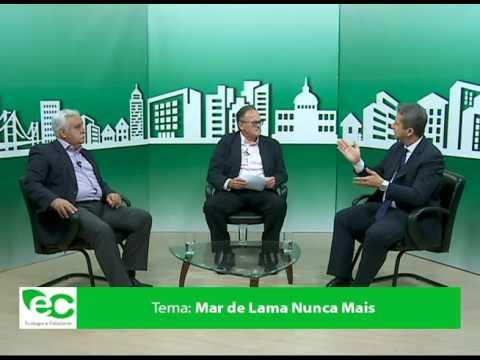 Ecologia e Cidadania – Mar de Lama Nunca Mais bloco 3/3