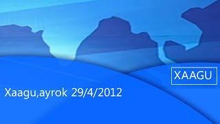 Xaagu,ayrok 29/4/2012 |etv