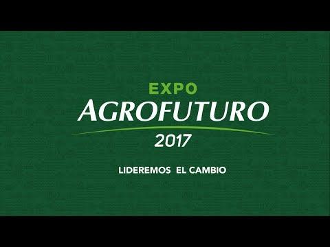 Expo Agrofuturo 2017 Sostenibilidad para un Nuevo Agro