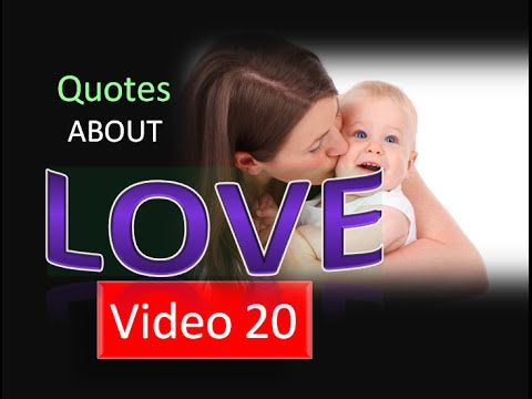 Famous Quotes About Love, 21 Love Quotes   Video 20