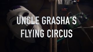 Video Uncle Grasha's Flying Circle