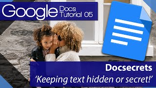 #7 [구글문서] Google Docs - Tutorial 05 - Keeping text hidden or secret with Docsecrets (영문)