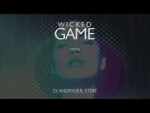Andryus feat. Etere - Wicked Game (Remix)