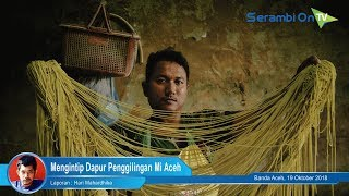 Mengintip Dapur Penggilingan Mi Aceh, Kuliner yang Siap Bikin 'Goyang Lidah'