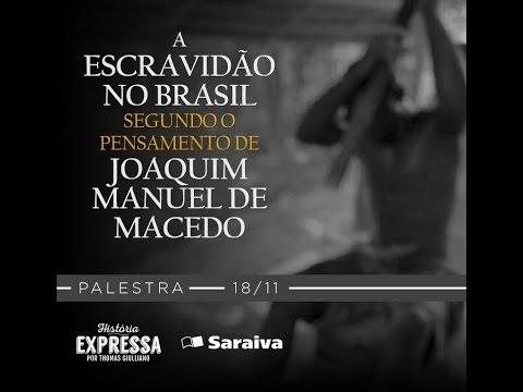 """Palestra: """"A escravidão no Brasil segundo o pensamento de Joaquim Manuel de Macedo"""""""
