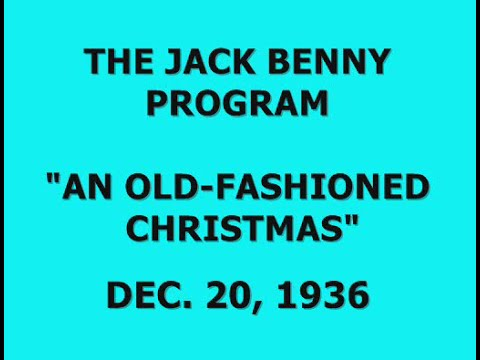 "THE JACK BENNY PROGRAM -- ""AN OLD-FASHIONED CHRISTMAS"" (12-20-36)"