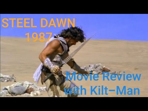 STEEL DAWN 1987 MOVIE REVIEW WITH KILT-MAN!