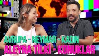 Video Aleyna Tilki - Konuklar - Avrupa - Neymar - Ahlak - Olaylar Başlıyor! MP3, 3GP, MP4, WEBM, AVI, FLV Februari 2018