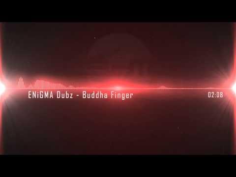 ENiGMA Dubz - Buddha Finger