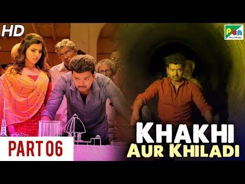 Khakhi Aur Khiladi (Kaththi) Super Hit Hindi Dubbed Movie   Part 06   Vijay, Samantha Akkineni