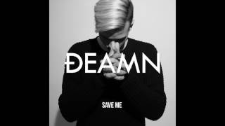 Video DEAMN - Save Me (Audio) MP3, 3GP, MP4, WEBM, AVI, FLV Agustus 2018
