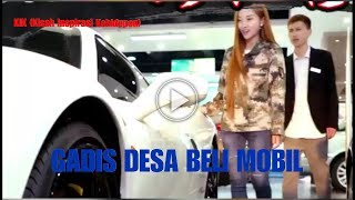 Video KIK 1 # GADIS DESA BELI MOBIL MP3, 3GP, MP4, WEBM, AVI, FLV Oktober 2018