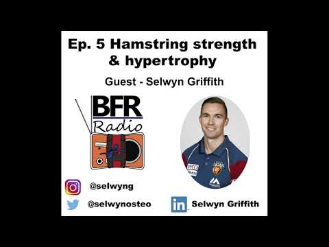 BFR Radio Podcast Ep 5 - Using BFR to get your hamstrings strong.  Guest - Selwyn Griffith