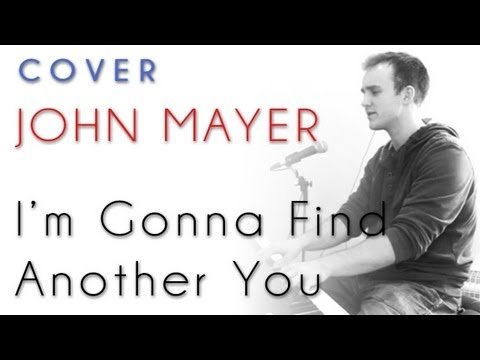 John Mayer - I'm Gonna Find Another You (piano cover)